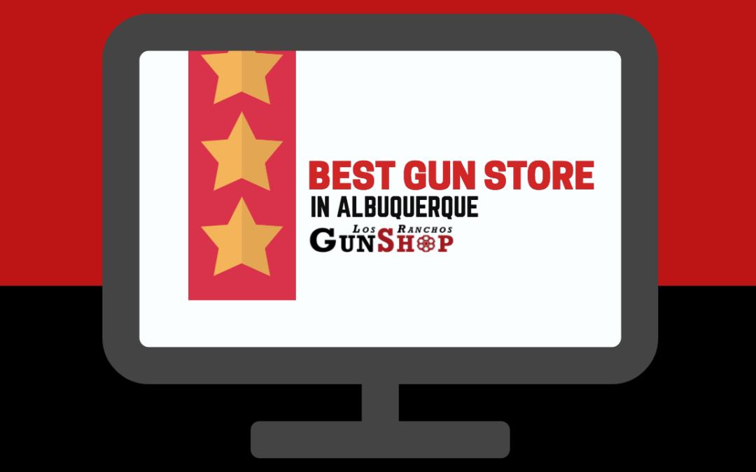 Best Gun Store in Albuquerque