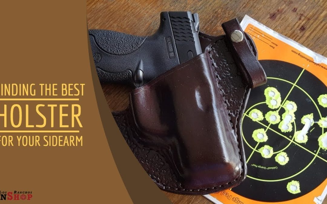 Finding the Best Holster for Your Sidearm