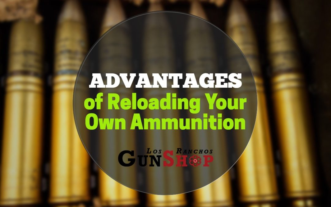 Advantages of Reloading Your Own Ammo